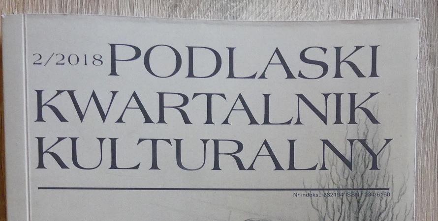 Nowy numer Podlaskiego Kwartalnika Kulturalnego