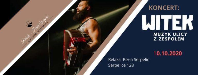 Wygraj bilet na koncert Witka Muzyka Ulicy w Ośrodku Relaks Perła Serpelic