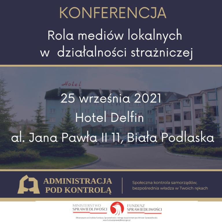 """Zapraszamy do wzięcia udziału w konferencji lokalnej w Białej Podlaskiej: """"Rola mediów lokalnych w działalności strażniczej"""""""